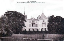 Nos Châteaux En Auvergne - Environs D'Aigueperse - Le Château De Maison Blanche - Très Beau Plan - Auvergne