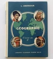 Géographie Physique Et Générale. Classe De 6e / Léon Abensour. - 8e éd. - Paris : Eugène Belin, S.d. [c.1957] - Books, Magazines, Comics
