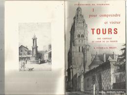 Régionalisme , Centre-Val De Loire ,Indre Et Loire , Pour Comprendre Et Visiter TOURS  , 57 Pages , Frais Fr 2.95 E - Centre - Val De Loire