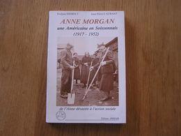ANNE MORGAN Une Américaine En Soissonnais 1917 1952 Régionalisme Aisne Guerre 14 18  40 45 Infirmières Comité Américain - Picardie - Nord-Pas-de-Calais