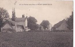 Carte 1930 LA FERME SANS NOM A MONT SAINT ELOI - Autres Communes