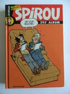 SPIROU RECUEIL ALBUM N° 293 - Périodique Du N° 3577 à 3584 - Couverture Les Psy Par BEDU - Très Bon état - Spirou Magazine