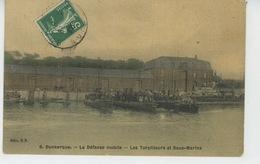DUNKERQUE - La Défense Mobile - Les Torpilleurs Et Sous Marins (carte Toilée) - Dunkerque