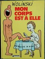 WOLINSKI - Mon Corps Est à Elle - Dargaud Cartonné - ( E.O. 1982 ) . - Wolinski