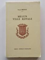 Melun Ville Royale / Fernand Bridoux. - Melun : Syndicat D'Initiative, 1971 - Tourism