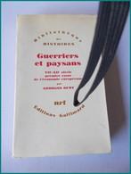 DUBY GEORGES GUERRIERS PAYSANS NRF GALLIMARD 1973 Histoire Economie Agriculture Moyen Age Guerre - History