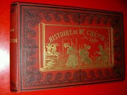 Histoire De Mr Crépin  Topffer  XIXe  Imp. Dufrénoy à Paris - 1801-1900