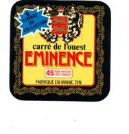 T 120 -/ ETIQUETTE DE FROMAGE-  CARRE DE L'OUEST EMINENCE  FAB EN MAINE 72 N. - Quesos