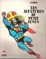 CAVANNA - LES AVENTURES DU PETIT JESUS - Editions Du Square - 1973 - Humour