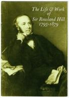Ref 1234 - Booklet - The Life & Work Of Sir Rowland Hill 1795-1879 - Uniform 1d Post +++ - Boeken, Tijdschriften, Stripverhalen