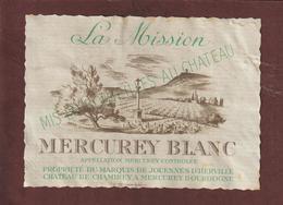 Étiquette De Vin - MERCUREY BLANC - LA MISSION - Château DE CHAMIREY à MERCUREY. 71 - Bourgogne