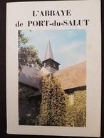 LIVRET TOURISTIQUE - ABBAYE De PORT DU SALUT - ENTRAMMES - Nbreuses Illustrations - 36 P - Edition De L'Abbaye - Tourism