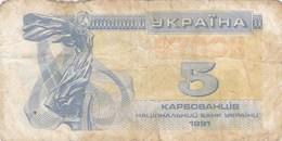 Ukraine - Billet De 5 Karbovanetz - 1991 - Ukraine