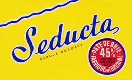 ETIQUETTE FROMAGE  PATE DE BRIE -  SEDUCTA - Fab En LORRAINE MEUSE 55-C - Fromage