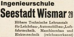Original-Werbung/ Anzeige 1939 - INGENIEURSCHULE SEESTADT WISMAR - Ca. 45 X 25 Mm - Publicités