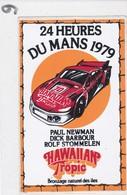 24 H Du MANS 1979, Autocollant, Paul Newman, Dick Barbour, Rolf Stommelen, Pub Hawaiian Tropic - Automobile - F1