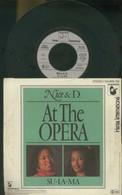 NICE & D. -AT THE OPERA -SU-LA-MA -DISCO VINILE 45 GIRI 1983 - Non Classificati