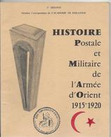 Histoire Postale Et Militaire De L'Armée D'Orient 1915-1920    Deloste - Autres Livres