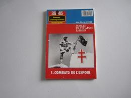 Magazine MILITARIA  39 45  Guerres Contemporaines  1 COMBAT DE L'ESPOIR  96 Pages - Français