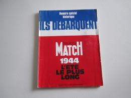 MILITARIA MATCH 1944 L'ETE LE PLUS LONG   Numéro Special Historique  ILS DEBARQUENT - Français