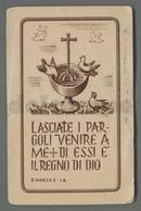 ES5215 LASCIATE I PARGOLI VENIRE A ME S. MARCO X-14 MOVIMENTO MAESTRI DI AZIONE CATTOLICA Santino - Religione & Esoterismo
