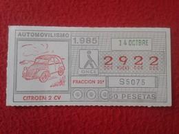 CUPÓN DE LA ONCE LOTTERY LOTERIE SPAIN CIEGOS LOTERÍA ESPAÑA COCHE CAR AUTO VOITURE CITROEN CITROËN 2 CV DOS CABALLOS - Billetes De Lotería