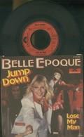 BELLE EPOQUE -JUMP DOWN -LOSE MY MAN -DISCO VINILE 1979 - Dischi In Vinile