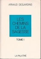 Arnaud Desjardins -Les Chemins De La Sagesse Tomes I à III -Zen, Boudhisme, Culture Orientale - Cultural
