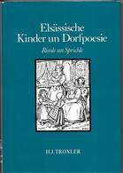 Elsässische Kinder Un Dorfpoesie...Rimle Un Sprichle...Poésie Alsacienne Enfantine Et Villageoise...vers Et Proverbes - Books, Magazines, Comics