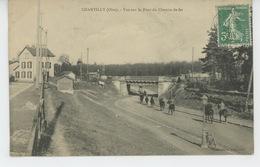 CHANTILLY - Vue Sur Le Pont De Chemin De Fer - Chantilly