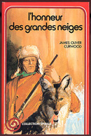 "{09785} J.O. Curwood ""L'honneur Des Grandes Neiges"" , Spirale, EO 1978   "" En Baisse "" - Bücher, Zeitschriften, Comics"