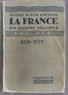 Guide Bleu De La France Sud Est Réseaux P.L.M. Hachette - Toerisme