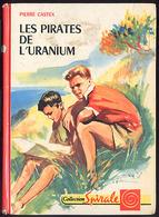 "{12338} P Castex ""les Pirates De L'uranium"", Ed G P, Spirale, EO 1960. "" En Baisse "" - Bücher, Zeitschriften, Comics"