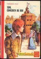 "{12339} F Feld ""tom, Comédien Du Roi"", Ed G P, Spirale, EO (Fr) 1972. "" En Baisse "" - Bücher, Zeitschriften, Comics"