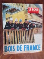 Catalogue Sur LE BOIS - BOIS DE FRANCE - 1968 - Foire Forestière à EPINAL - Dont: HOUOT / CUNY Etc.... - Voir 27 Photos - Bricolage / Tecnica