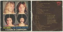 I CUGINI DI CAMPAGNA 1975 -64 ANNI -OH BIANCANEVE -DISCO VINILE 45 GIRI - Dischi In Vinile