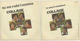 COLLAGE-  IO NON TI VENDEREI-TU MI RUBI L'ANIMA -DISCO VINILE 45 GIRI - Vinyl Records