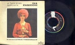 IVA ZANICCHI -UN FIUME AMARO -TIENIMI CON TE - DISCO VINILE 45 GIRI ANNO 1970 - Dischi In Vinile