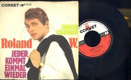 ROLAND W. -DENVER COLORADO-JEDER KOMMT EINMAL WIEDER- VINILE 45 GIRI - Vinyl Records