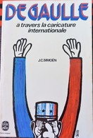 DE GAULLE A TRAVERS LA CARICATURE INTERNATIONALE (J.C.Simoens) - Other