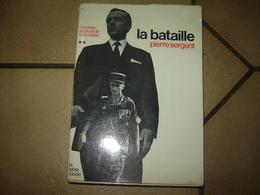 LA BATAILLE PIERRE SERGENT Dédicacée GUERRE ALGERIE PUTSCH OAS OFFICIER PARA LEGION REP - Books