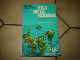 COLONEL LEROY FILS RIZIERE GUERRE INDOCHINE Dédicacée - Livres