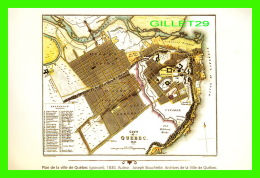 QUÉBEC - PLAN DE LA VILLE DE QUÉBEC EN 1830, AUTEUR JOSEPH BOUCHETTE - ARCHIVES DE LA VILLE DE QUÉBEC - - Québec - La Cité