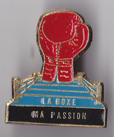 PIN'S THEME SPORT  LA BOXE  MA PASSION - Boxe