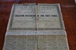 Union De Retorderies  (Obligation Hypothécaire De Cinq Cents Francs - Actions & Titres