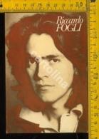 Personaggio Musica Teatro Cantanti Spettacolo Riccardo Fogli - Cantanti E Musicisti