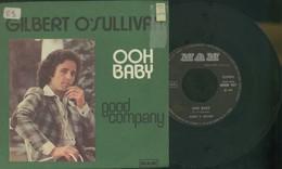 GILBERT O' SULLIVAN -OOH BABY -GOOD COMPANY -DISCO VINILE 45 GIRI 1973 - Dischi In Vinile
