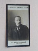 RAYMOND POINCARé - Homme Politique ( 2e Collection Felix Potin ) ! - Félix Potin
