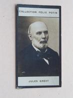 JULES GREVY ( Collection Felix Potin ) ! - Félix Potin