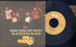 JOE COCKER -HIGH TIME WE WENT -BLACKEYED BLUES -DISCO VINILE 45 GIRI - Dischi In Vinile